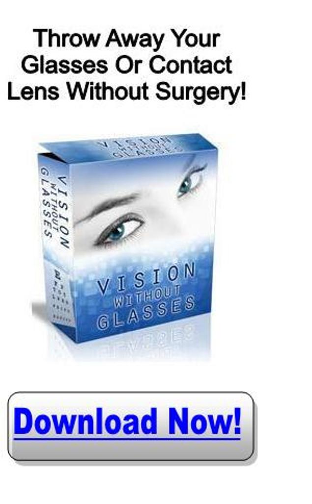 vision-without-glasses-download Do You Believe That You Can Restore Your Vision Naturally?