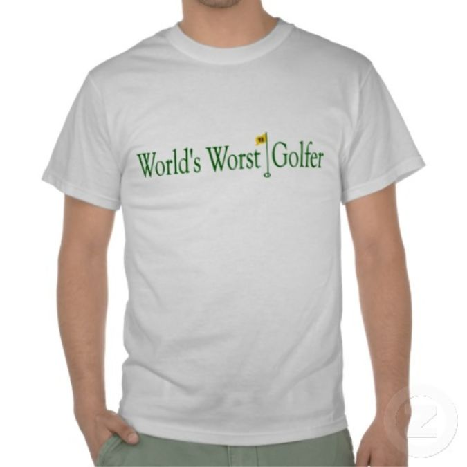 worlds_worst_golfer_t_shirtgy The Ugliest Gift Ideas for the Person Whom You Detest