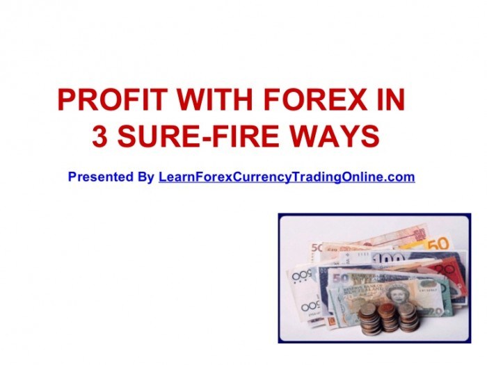 profit-with-forex-in-3-surefire-ways-1227699882696722-9-thumbnail-4 4 Sure-fire Forex Trading Tips That Will Make You A Better Trader