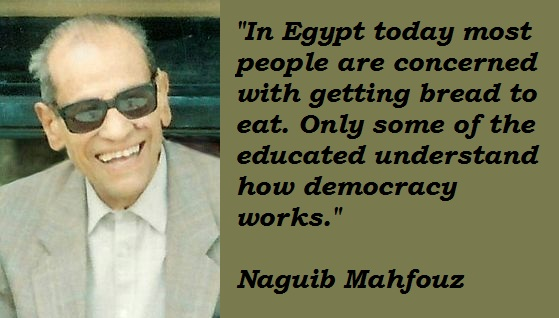 Naguib-Mahfouz-Quotes-1 Naguib Mahfouz Is The Only Arab Ever To Be Awarded The Nobel Prize For Literature