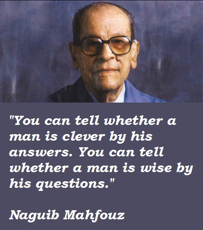 Naguib-Mahfouz-Quotes-3 Naguib Mahfouz Is The Only Arab Ever To Be Awarded The Nobel Prize For Literature