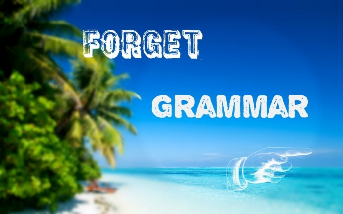 Forget-Grammar-to-Speak-English-fluently-1024x640 How to Improve Your English Easily & Quickly without Exercises
