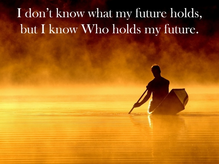 i-know-who-holds-my-future How Can I Know My Future?