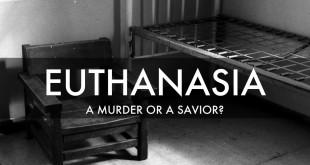 Euthanasia: A Murder Or A Savior?