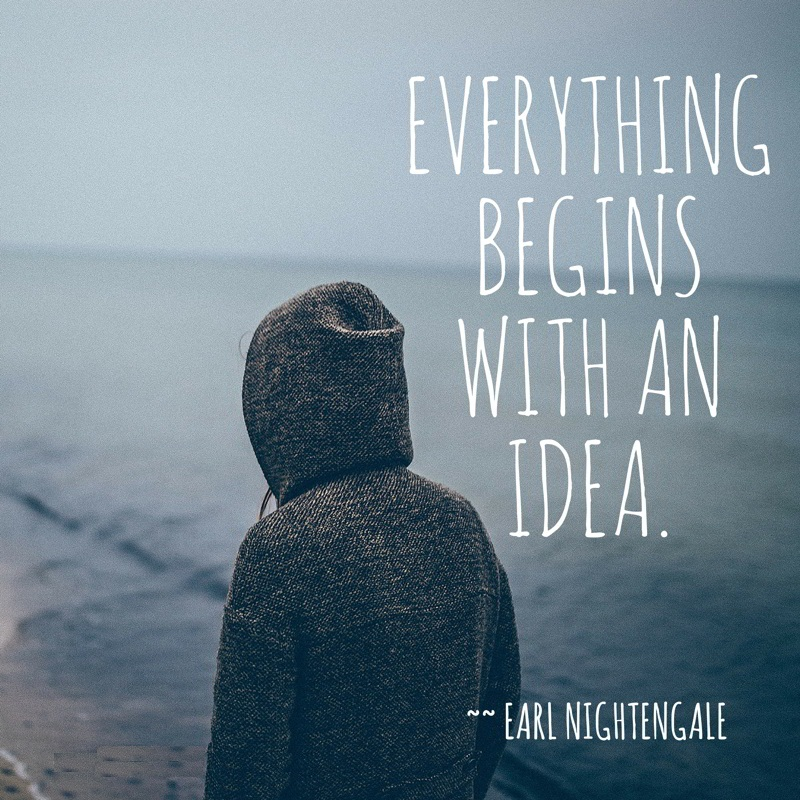 Everything-begins-with-an-idea-WEB Top 10 Most Famous Earl Nightingale Quotes