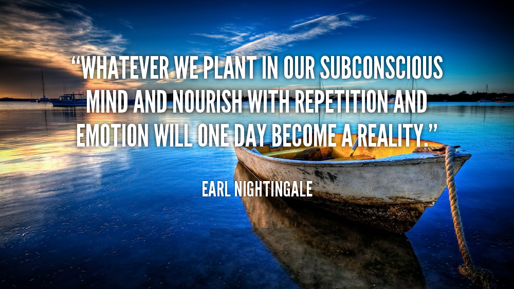 quote-Earl-Nightingale-whatever-we-plant-in-our-subconscious-mind-96593 Top 10 Most Famous Earl Nightingale Quotes