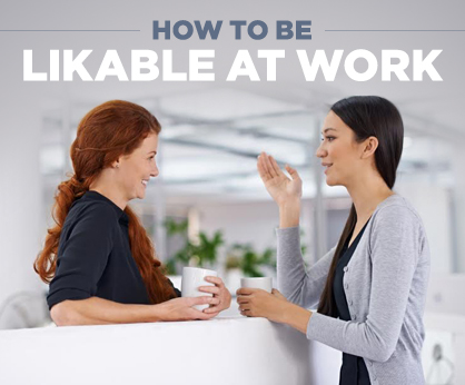 Nurture-a-likeable-personality How to Enhance Your Leadership Skills; 5 Great Tips to Get You There