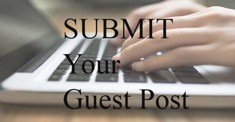 You can submit your guest post which follow our guidelines
