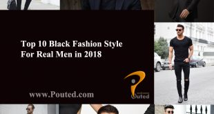 Top 10 Black Fashion Styles For Real Men in 2018