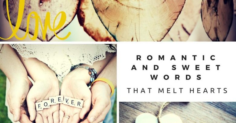 Photo of Top 5 Romantic Sweet Words That Melt Hearts