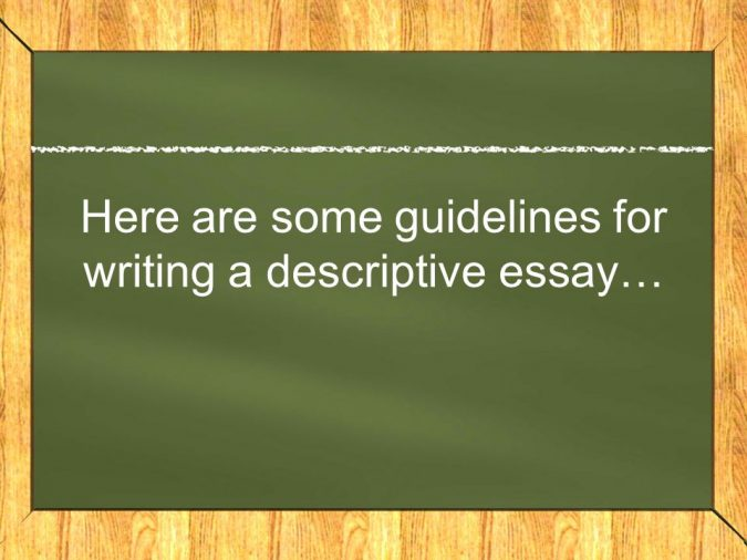 guidelines-for-writing-a-descriptive-essay-675x506 How to Write a Descriptive Essay: Basic Writing Tips