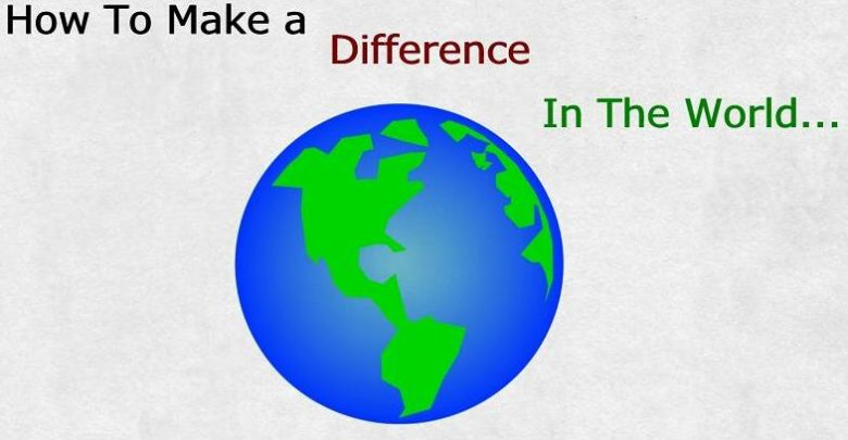 Photo of Top 10 Ways to Make a Difference in the World