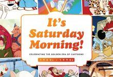 Photo of It's Saturday Morning! Celebrating the Golden Era of Cartoons 1960s-1990s